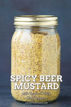 Spicy Beer Mustard with Roasted Hatch Chile Peppers – This stone ground mustard recipe is made with New Mexican roasted Hatch chile peppers and beer. You'll never go back to plain mustard again. Hot Pepper Mustard Recipe, Beer Mustard Recipe, Mustard Recipe Canning, Beer Recipes, Canning Recipes, Spicy Chicken Recipes, Tuna Recipes, Recipies, Horseradish Recipes