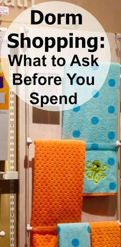 Save money and time. 50 Question you need to ask before you go college dorm shopping.
