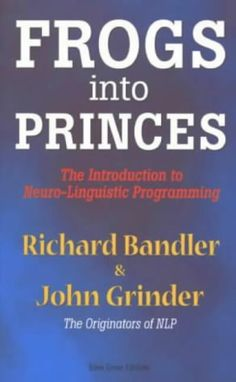 Frogs into Princes: Introduction to Neurolinguistic Programming by Richard Bandler http://www.amazon.co.uk/dp/187084503X/ref=cm_sw_r_pi_dp_VL9lub0ERASHY