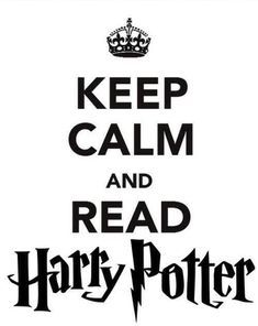 Keep calm and read Harry Potter. I want one in my room that says 'Keep calm and love Harry Potter'! Harry Potter World, Mundo Harry Potter, Theme Harry Potter, Harry James Potter, Harry Potter Quotes, Harry Potter Poster, Frases Keep Calm, Keep Calm Quotes, Hp Book