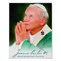 Dont be afraid - Blessed Pope John Paul II Poster
