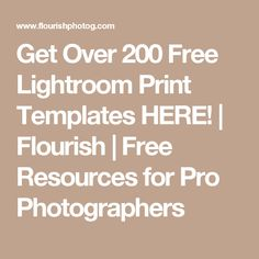 Get Over 200 Free Lightroom Print Templates HERE! | Flourish | Free Resources for Pro Photographers