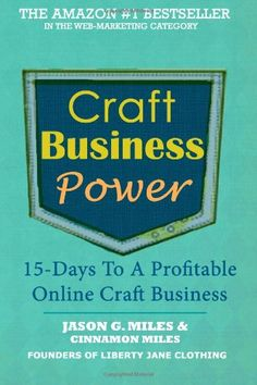 Craft Business Power: 15 Days To A Profitable Online Craft Business.  The founders of Liberty Jane Clothing share their journey to a profitable six figure craft business. If you're ready for a realistic 15 day plan for launching a profitable craft business that is easy to follow, filled with practical advice, and proven to work, this book is for you. #etsy #handmadebiz