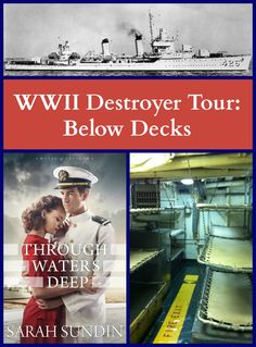 Come see World War II era destroyers, as featured in Sarah Sundin's new novel, Through Waters Deep. Today, see where sailors lived and worked.