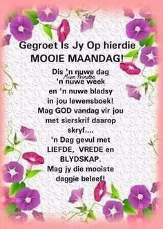 Lekker Dag, Evening Greetings, Afrikaanse Quotes, Goeie Nag, Goeie More, Whatsapp Message, Day Wishes, Morning Quotes, Messages