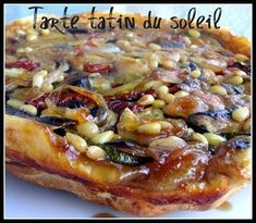 Tarte tatin of the solar Tart Recipes, Pizza Recipes, Summer Recipes, Healthy Dinner Recipes, Breakfast Recipes, Cooking Recipes, Quiches, Salty Tart, Pizza Cake