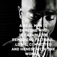 A real man! Tupac Quotes, Gangsta Quotes, Rapper Quotes, Badass Quotes, Real Quotes, Lyric Quotes, True Quotes, Quotes To Live By, Motivational Quotes