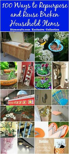 100 Ways to Repurpose and Reuse Broken Household Items Link to collection (y) http://www.diyncrafts.com/6081/repurpose/100-ways-repurpose-reuse-broken-household-items