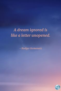 A dream ignored is like a letter unopened. Dreamy Quotes, Dream Images, Life Affirming, American Poets, Empowering Quotes, Screenwriting, Listening To You, Thought Provoking, Bestselling Author