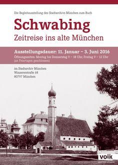 """Fotoausstellung zum Buch """"Zeitreise ins alte München. Schwabing"""" vom 11.01. - 05.06.2016 im Stadtarhciv München"""
