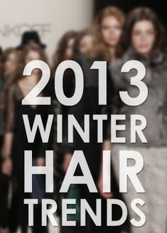 See Our Favorite Winter 2013 Hairstyle Trends