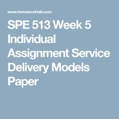 uop spe 513 week 5 individual assignment service delivery models paper,uop spe 513 week 5 learning team assignment collaborative teaching workshop series outline four,uop spe 513 new week 5 dq spe 513 new week 5 dq spe 513 new new week s Week 5, Texts, Delivery, Teaching, Phone, Paper, Models, Role Models, Telephone