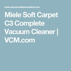 Miele Soft Carpet C3 Complete Vacuum Cleaner | VCM.com