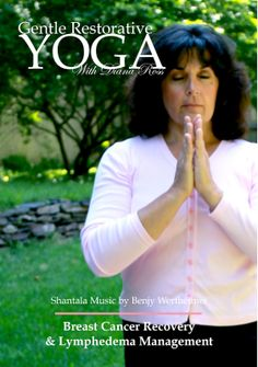 Breast Cancer Yoga Wellness Products: Yoga Benefit Women with Breast Cancer With Lorenzo...