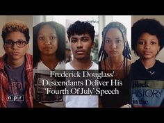 """The U.S. celebrates this Independence Day amid calls for systemic reform. In this film, five descendants of Frederick Douglass read excerpts of his speech, """"What to the Slave is the Fourth of July?"""""""