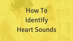How to Identify Heart Sounds - Nursing School of Success Np School, School Notes, Nursing Care, Nursing Notes, Examen Clinique, Masters Degree In Nursing, Med Surg Nursing, Nursing School Prerequisites, Heart Sounds