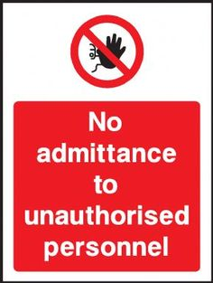 No admittance to unauthorised personnel warning sign
