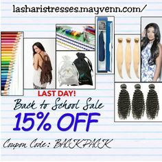 Today is the last day to get 15 % off your order. Go to lasharistresses.mayvenn.com/ TODAY and use the code backpack