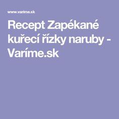 Recept Zapékané kuřecí řízky naruby - Varíme.sk