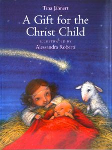 A Gift for the Christ Child by Tina Jähnert and Alessandra Roberti Pets, Children, Illustration, Books, Movie Posters, Painting, Animals, Gift, Presents
