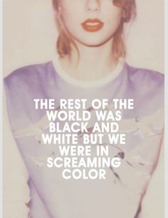 "Taylor Swift - ""Out of the Woods"" Lyrics! ""We were in screaming color."" Has to be one of my favorite lyrics! Taylor Swift Songs, Taylor Swift Tumblr, Swift 3, Taylor Swift Lyric Quotes, Taylor Lyrics, Song Lyric Quotes, Music Quotes, Music Lyrics, Quotes From Songs"