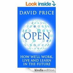 Amazon.com: OPEN: How we'll work, live and learn in the future eBook: David Price: Kindle Store #freekindlebooks #kindle #education