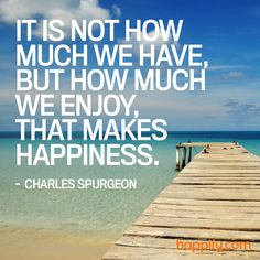 Do You Relish the Things You Already Have? - Charles Spurgeon - Happify Daily