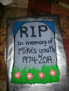 40th birthday cake RIP