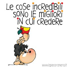 le cose incredibili sono le migliori in cui credere Serendipity, Humor, Funny, Quotes, Mindfulness, Fictional Characters, Psicologia, Day Planners, Quotations