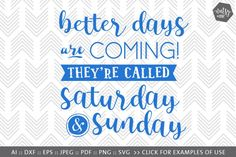 Better Days are coming - yes they are! Handcrafted and professionally typeset - this design was created for use with Silhouette, Cricut and other compatible cutting machines. Like this design? You might also like these other original cut filesby Nutsy   me: https://thehungryjpeg.com/nutsy-and-me/
