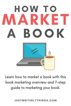 How to Market a Book | Book Marketing Made Easy | Just Writerly Things