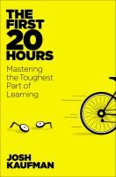 What if it is possible to learn the basics of any new skill in 20 hours or less? In this book the author offers a systematic approach to rapid skill acquisition: how to learn any new skill as quickly as possible by showing how to deconstruct complex skills, maximize productive practice, and remove common learning barriers.