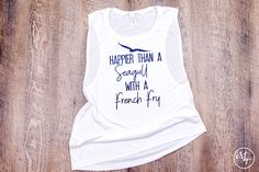 Happier Than A Seagull With A French Fry Glitter Tank