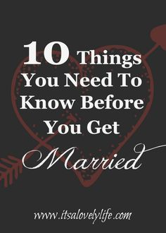 Things You need to know before you get married