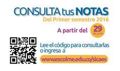 Falta poco para que puedas consultar tus notas. http://www.escolme.co/sicaes