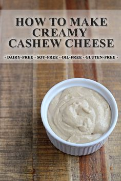 How to Make Creamy Cashew Cheese - a healthy  delicious dairy alternative! via In Sonnet's Kitchen | http://www.insonnetskitchen.com/non-dairy-creamy-cashew-cheese/