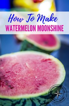 How to Make Watermelon Moonshine (Step-By-Step With Pictures) — Are you tired of making the same old moonshine recipe Moonshine Still Plans, How To Make Moonshine, Making Moonshine, Homemade Alcohol, Homemade Liquor, Watermelon Wine, Watermelon Recipes, Frozen Watermelon, Alcohol Drink Recipes