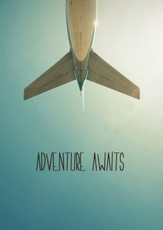 Adventure Awaits..