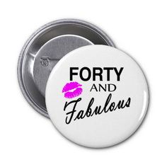 Forty And Fabulous Button