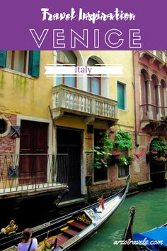 Travel Inspiration for Italy, Venice. Read more for your first time visit.
