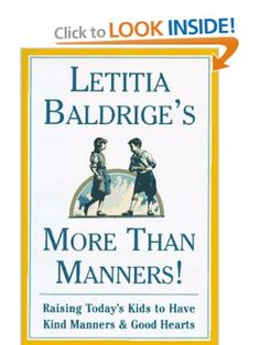 Letitia Baldrige's More Than Manners! Raising Today's Kids to Have Kind Manners & Good Hearts: Letitia Baldrige: Amazon.com: Books