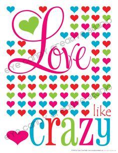 FREEBIE :: Love like CRAZY Art Print @eyecandycreate #valentinesday #freevalentinesart