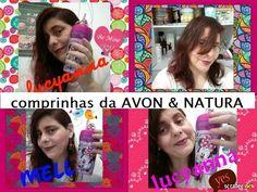 COMPRINHAS DA AVON E DA NATURA = LUCYANNA MELL