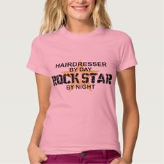 Hairdresser Rock Star by Night Tee T Shirt, Hoodie Sweatshirt