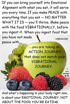 If you can bring yourself into emotional alignment with what you eat, it will serve you every time. If you make peace with everything that you eat, no matter what it is - you'll thrive. Make peace. Balanced Diet Plan, Eating Quotes, Abraham Hicks Quotes, What You Eat, Me Time, Law Of Attraction, Attraction Quotes, Health And Wellness, Holistic Wellness