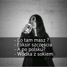 . . . . . . #cotammasz #eliksirszczęścia #eliksir #szczęście #co #popolsku  #wódka #sok #vodka #cytat #cytaty #boy #girl #alkohol Sad Quotes, Motivational Quotes, Inspirational Quotes, Quotes About Everything, Happy Photos, Sad Life, Staying Alive, Quotations, Texts