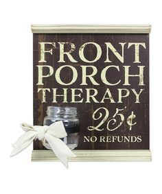 Front Porch Therapy Jar Sign | zulily