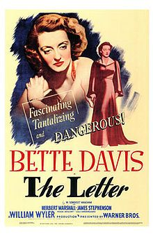 The Letter    Original poster //  Directed by	William Wyler  Produced by	Hal B. Wallis  Written by	Howard Koch  Based on the play by W. Somerset Maugham  Starring	Bette Davis  Herbert Marshall  James Stephenson  Music by	Max Steiner  Cinematography	Tony Gaudio  Editing by	George Amy  Warren Low  Distributed by	Warner Bros.  Release date(s)	November 22, 1940