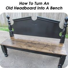 How To Turn An Old Headboard Into A Bench. Good cause I'm turning an old crib into one. This just may be useful.
