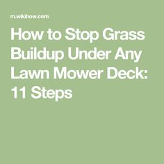 How to Stop Grass Buildup Under Any Lawn Mower Deck: 11 Steps